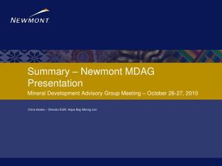 Summary – Newmont MDAG Presentation
