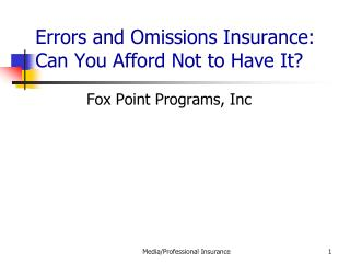 Errors and Omissions Insurance: Can You Afford Not to Have It?