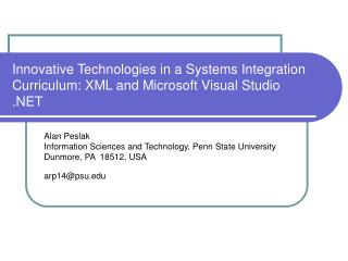 Innovative Technologies in a Systems Integration Curriculum: XML and Microsoft Visual Studio .NET
