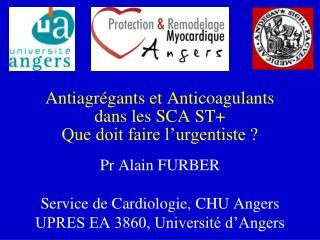 Antiagrégants et Anticoagulants dans les SCA ST+ Que doit faire l'urgentiste ?