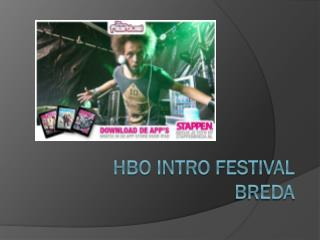 Hbo intro festival  breda