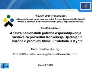 PROJEKT LIFE04 TCY/CRO/029 :