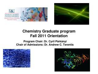 Chemistry Graduate program Fall 2011 Orientation