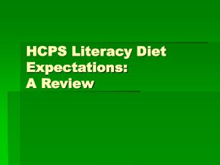 HCPS Literacy Diet Expectations:  A Review