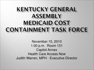 November 15, 2010 1:00 p.m.  Room 131 Capitol Annex Health Care Access Now