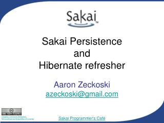 Sakai Persistence and  Hibernate refresher
