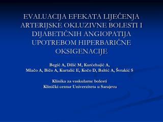 Begić A, Dilić M, Kurćehajić A,  Mlačo A, Bičo A, Kurtalić E, Kočo D, Baltić A, Švrakić S