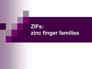 ZIFs: zinc finger families