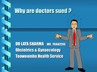 Why are doctors sued ?