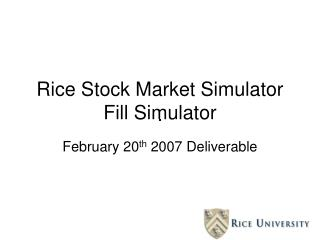 Rice Stock Market Simulator Fill Simulator