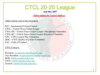 CTCL 20-20 League July-Nov, 2007