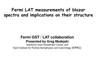 Fermi LAT measurements of blazar spectra and implications on their structure