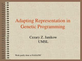 Adapting Representation in  Genetic Programming
