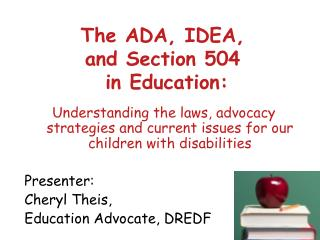 The ADA, IDEA,  and Section 504  in Education: