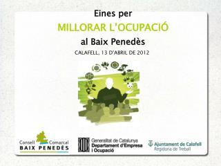 Eines per  MILLORAR L�OCUPACI� al Baix Pened�s