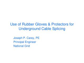Use of Rubber Gloves  Protectors for Underground Cable Splicing