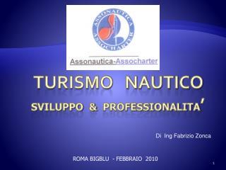 TURISMO   NAUTICO sviluppo  &   professionalita '