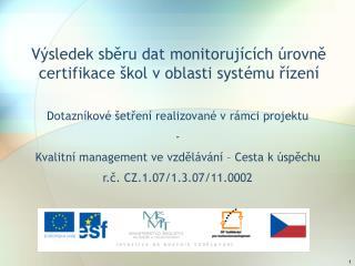 Výsledek sběru dat monitorujících úrovně certifikace škol v oblasti systému řízení