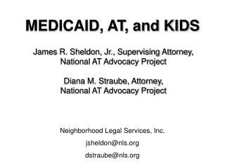 MEDICAID, AT, and KIDS
