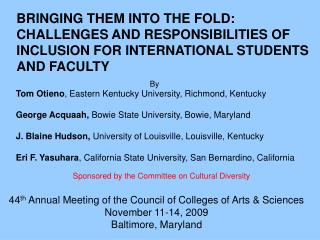 44 th  Annual Meeting of the Council of Colleges of Arts & Sciences November 11-14, 2009