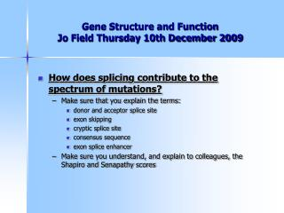 Gene Structure and Function Jo Field Thursday 10th December 2009