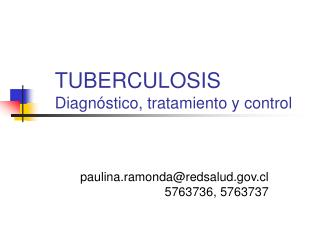 TUBERCULOSIS  Diagnóstico, tratamiento y control
