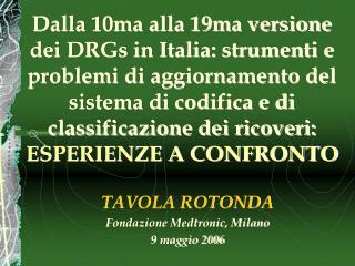 TAVOLA ROTONDA Fondazione Medtronic, Milano 9 maggio 2006