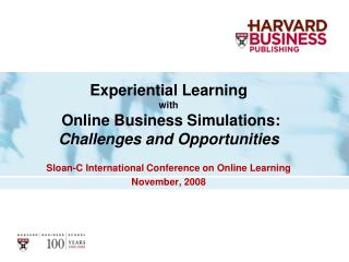 Experiential Learning  with  Online Business Simulations:  Challenges and Opportunities