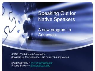 Speaking Out for Native Speakers A new program in Arkansas