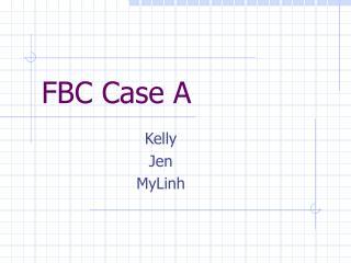 FBC Case A