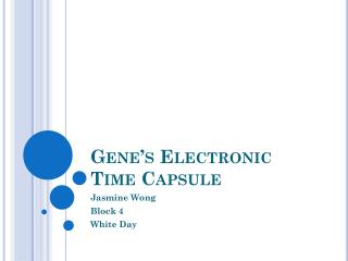 Gene's Electronic Time Capsule