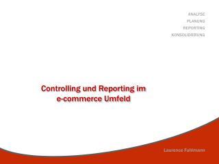 Controlling und Reporting im  e- commerce  Umfeld