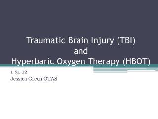 Traumatic Brain  Injury (TBI) and  Hyperbaric Oxygen Therapy (HBOT)