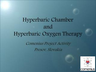 Hyperbaric Chamber and Hyperbaric Oxygen Therapy