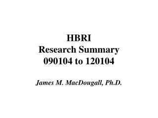 HBRI Research Summary 090104 to 120104