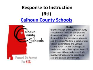 Response to Instruction  (RtI)  Calhoun County Schools