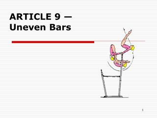 ARTICLE 9 — Uneven Bars