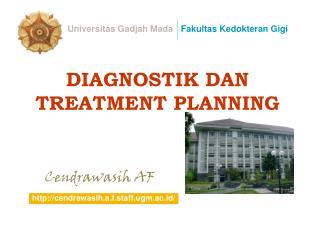 DIAGNOSTIK DAN TREATMENT PLANNING