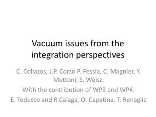 Vacuum issues from the integration perspectives