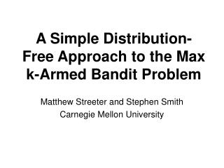 A Simple Distribution-Free Approach to the Max k-Armed Bandit Problem