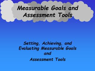 Measurable Goals and Assessment Tools