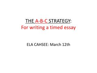 THE  A-B-C  STRATEGY : For writing a timed essay