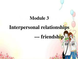Module 3 Interpersonal relationships                --- friendship
