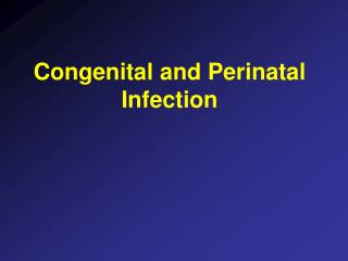 Congenital and Perinatal Infection