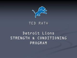 TED RATH Detroit Lions STRENGTH & CONDITIONING PROGRAM