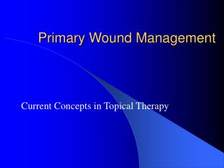 Primary Wound Management