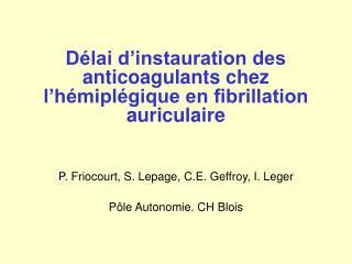 Délai d'instauration des anticoagulants chez l'hémiplégique en fibrillation auriculaire