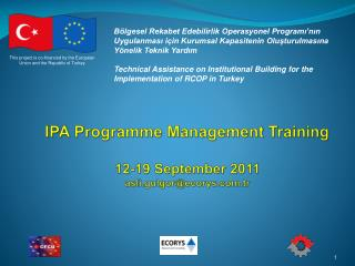 IPA Programme Management Training 12-19 September 2011 asli.gulgor@ecorys.tr