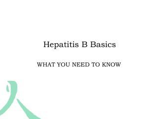 Hepatitis B Basics