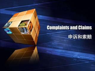 Complaints and Claims  申诉和索赔
